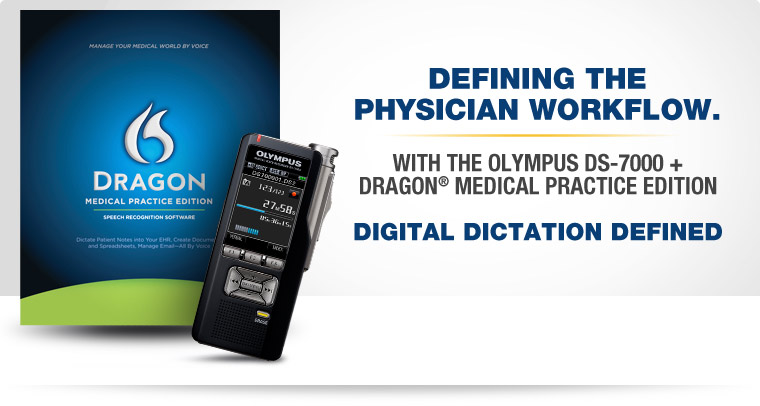 Defining the Physician Workflow. Dragon Medical Practice Edition and Olympus DS-7000